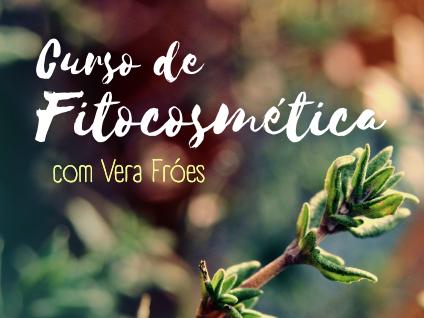Curso de Fitocosmética com Vera Fróes